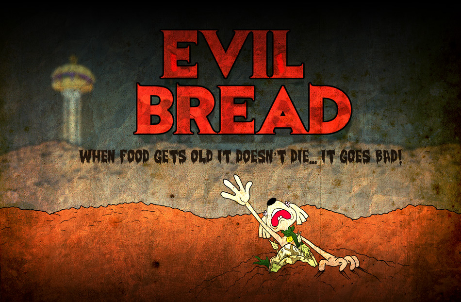 THE EVIL BREAD